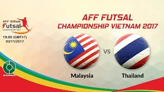 🔴 LIVE: Malaysia ️VS️️ Thailand | CHUNG KẾT 🏆AFF Futsal Championship Vietnam 2017