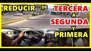 COMO REDUCIR VELOCIDAD DE TERCERA A SEGUNDA Y PRIMERA
