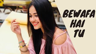 Bewafa Hai Tu-Hindi New Song-Romantic Music Video-Hindi Latest Song 2019-Love Story