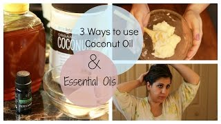 WAYS TO USE COCONUT OIL AND ESSENTIAL OILS!