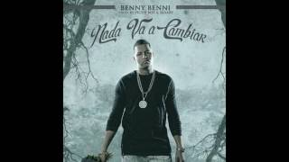 Benny Benni - Nada Va A Cambiar