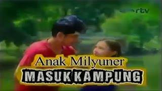 FTV Terbaru ♥ Anak Milyuner Masuk Kampung ♥