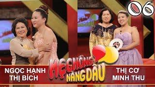 MẸ CHỒNG - NÀNG DÂU | Tập 6 FULL | Ngọc Hạnh - Thị Bích | Thị Cơ  - Minh Thu | 220417
