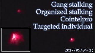 集団ストーキング被害者の記録 2017.5.4(1)  Gang Stalkng Organized stalking Cointelpro Targeted Individuals 集団ストーカー