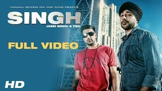 Singh - Jassi Sidhu & PBN | Full HD Video