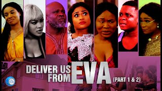Deliver Us From Eva - 2018 Nollywood Ghana English Movie