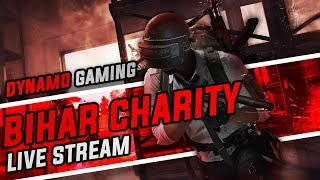 BIHAR CHARITY LIVE STREAM BY DYNAMO GAMING | GOOGLE PAY ONLY | STAY POSITIVE STAY STRONG
