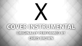 X (Cover Instrumental) [In the Style of Chris Brown]