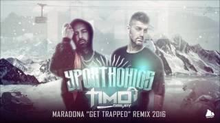 YPO - MARADONA (TIMO DEEJAY Get Trapped Remix)