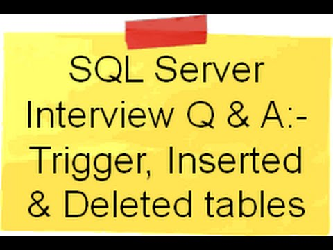 SQL Server interview training :-What are triggers , inserted and deleted tables ?