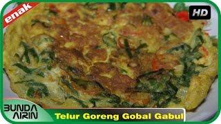 Telur Goreng Gobal Gabul Resep Masakan Indonesia Rumahan Mudah Simpel Recipes Indonesia Bunda Airini