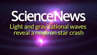 Light and gravitational waves reveal a neutron star crash | Science News