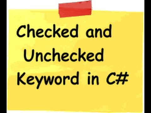 c# (Csharp) interview questions :- What is the use of checked and unchecked keyword ?