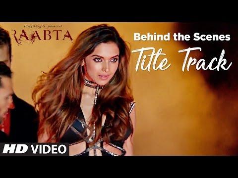 Xxx Mp4 Making Of Raabta Title Song Deepika Padukone Sushant Singh Rajput Kriti Sanon Pritam 3gp Sex