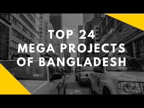 Top 24 Megaprojects of Bangladesh That will change the country forever..