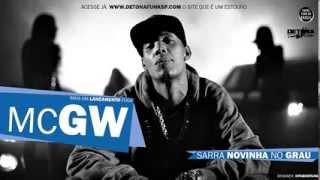 MC Gw   Sarra novinha no Grau (Dj RD da NH) Lançamento 2013