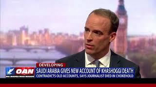 Saudi Arabia gives new account of Khashoggi death