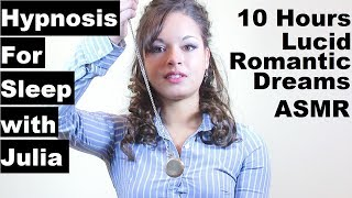 10 hours Hypnosis for Lucid Romantic Dreams - Female hypnotist #ASMR #Hypnosis #NLP