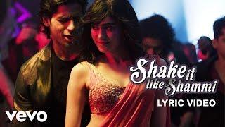 Shake it Like Shammi Lyric - Hasee Toh Phasee | Sidharth