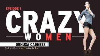 Ornusa Cadness on Crazy Women: The Cave Ep. 1