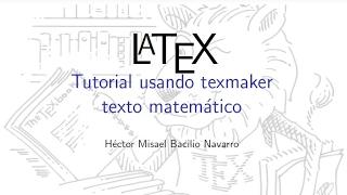 LaTeX usando texmaker Tutorial 3 - Modo matemático, ecuaciones, formulas, math  - español  parte 1/2