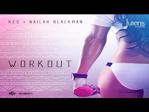 Kes x Nailah Blackman - Work Out