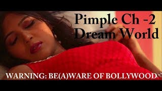 Pimple I Ch 02 Dream World I Award Winning Hindi Short Film I Krup Music
