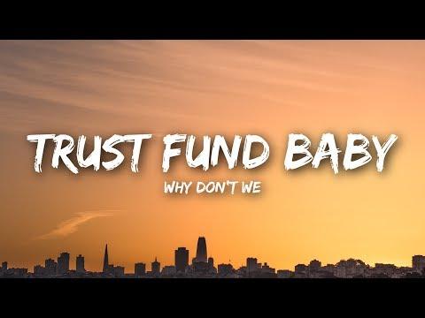 Why Don't We Trust Fund Baby Lyrics Lyrics Video