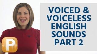 English Pronunciation - voiced & voiceless English sounds (part 2 of 3)