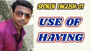 Spoken English 1: Use of Having (Bangla Tutorial)