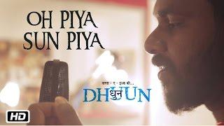 Oh Piya Sun Piya | Dhuun |  Sreejith Edavana | Roshni Suresh | Indipop