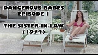 Dangerous Babes #1 - THE SISTER IN LAW (1974)