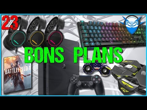 BONS PLANS ➤ HARDWARE & GAMING (S.23 - 2017)