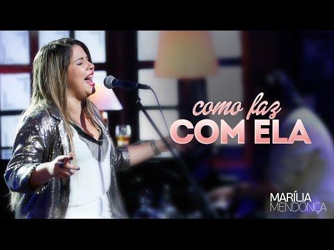 Marília Mendonça - Como faz com ela - Vídeo Oficial do DVD