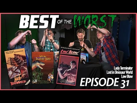 Best of the Worst Lady Terminator Lost in Dinosaur World and Low Blow