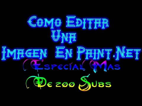 Como Editar Una Imagen En Paint.Net Especial Mas De 200 Subs