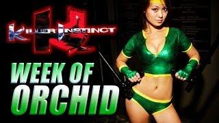 WEEK OF! ORCHID - Part 6 (Killer Instinct)