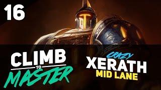 Crazy XERATH Mid - Climb to Master - Episode 16