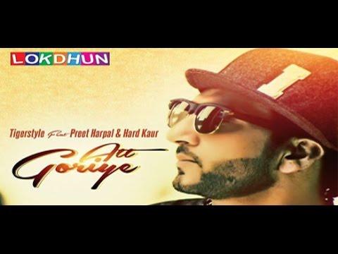 Xxx Mp4 Att Goriye Tigerstyle Ft Preet Harpal Amp Hard Kaur Lokdhun Latest Punjabi Song 2019 3gp Sex