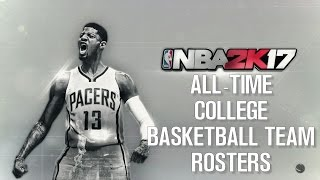 NBA 2K17 - All-Time College Basketball Team Rosters | @NBA2K