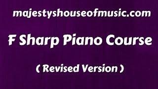 The F Sharp Full Piano Course ( Revised )