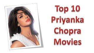 Top 10 Best Priyanka Chopra  Movies List