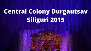 Central Colony Durgautsav - Siliguri - Sasthi Night 2015