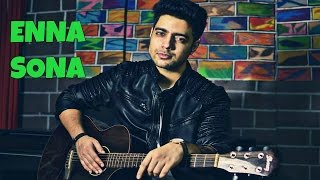 Enna Sona Unplugged  Ok Jaanu  Arijit Singh A R Rahman  Siddharth Slathia Cover