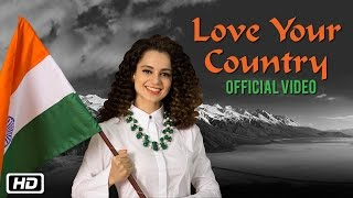 Love Your Country | Official Video Song | Kangana Ranaut | New Patriotic Song 2016
