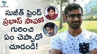 Director Sujeeth Friend About Prabhas Saaho Movie!   Saaho Movie Latest Updates   News Mantra