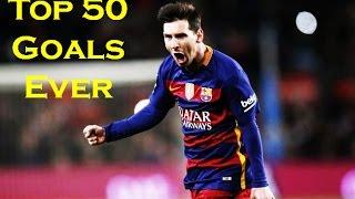 Lionel Messi ● Top 50 Goals Ever ● New 2016