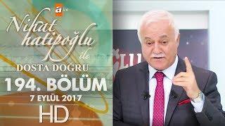 Nihat Hatipoğlu ile Dosta Doğru - 7 Eylül 2017