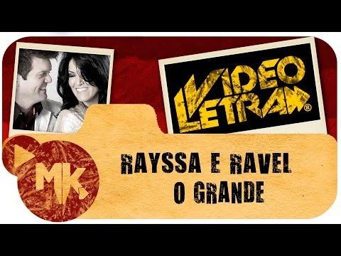 O GRANDE - Rayssa e Ravel - COM LETRA (VideoLETRA® oficial MK Music)