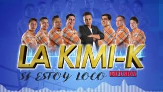 La Kimik - Si estoy loco
